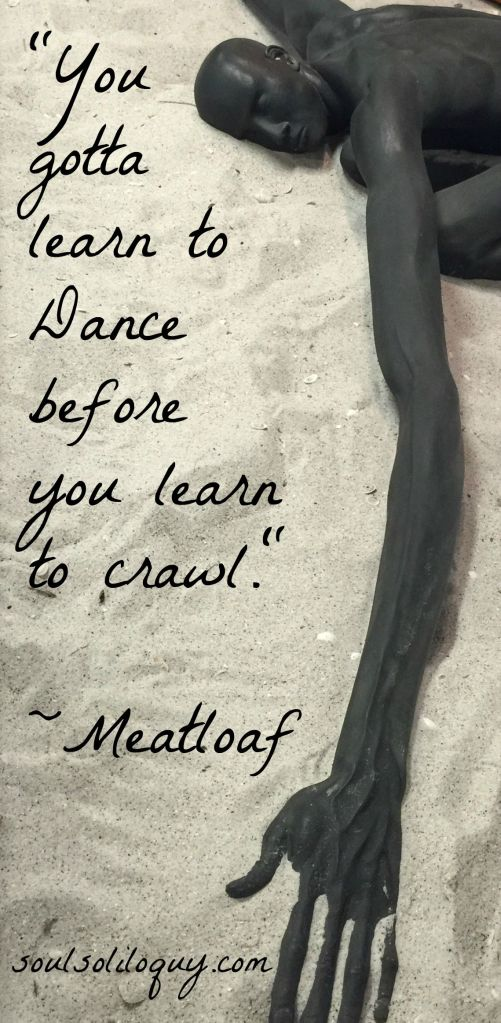 You gotta learn to dance...